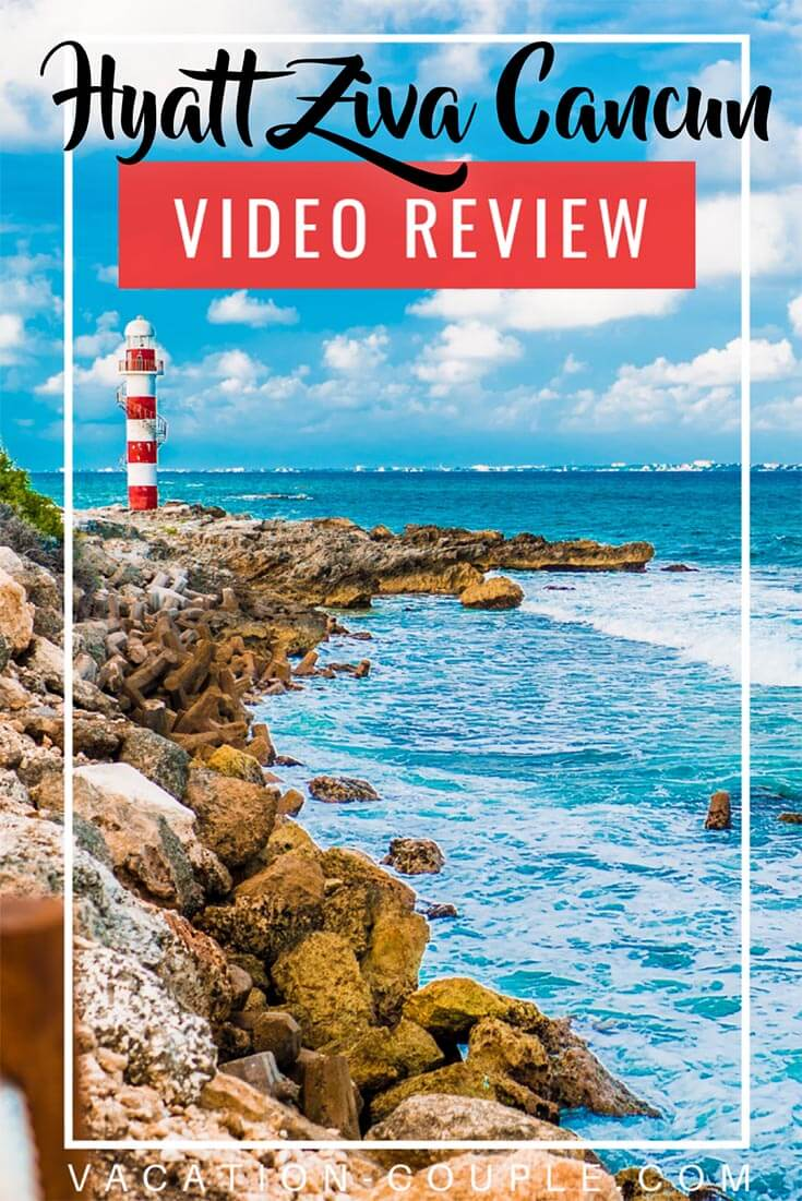 Hyatt Ziva Cancun Video Review by Vacation Couple