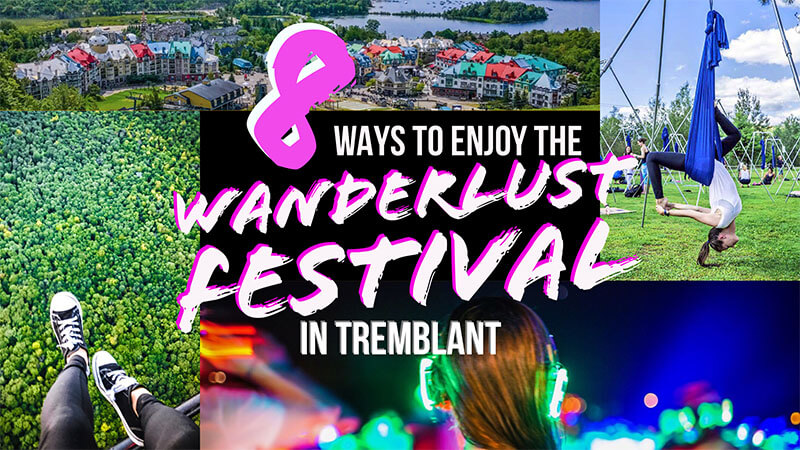 8 ways to enjoy the wanderlust festival in tremblant vacation couple mont tremblant blog post final 8 reasons to visit mont tremblant best wanderlust tourism explore Canada ontario