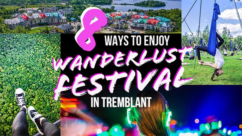 37 Ways To Savor Your Summer: 8 Ways To Enjoy The Wanderlust Festival In Tremblant