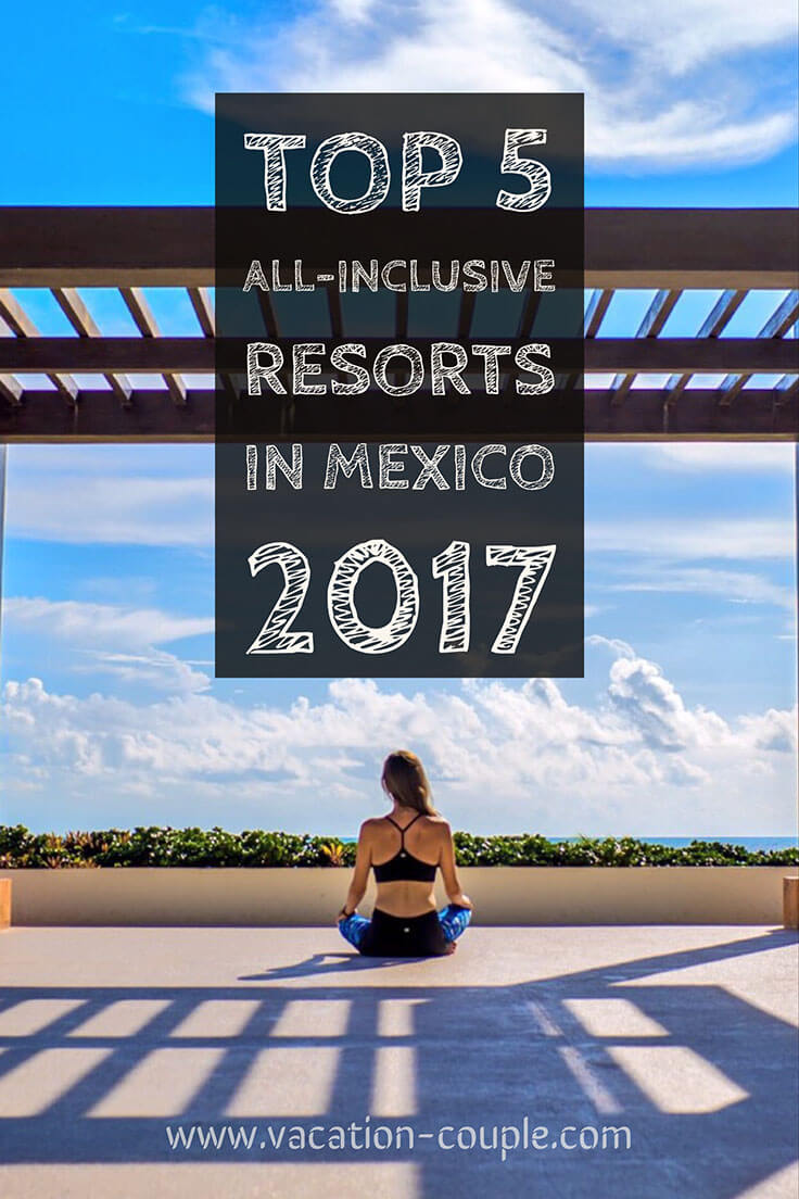 Top 5 all inclusive resorts in mexico vacation couple for Best all inclusives in mexico for couples