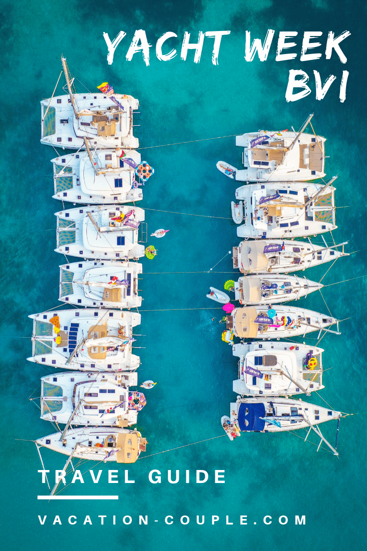 Wondering what to do in the British Virgin Islands? Book Yacht Week BVI, sail to different islands, get wild at day and night parties, and meet new friends from around the world! Here's your Ultimate Guide to Yacht Week BVI. Packing tips included! #tyw2019 #britishvirginislands #yachtweekbvi #vacationcouple