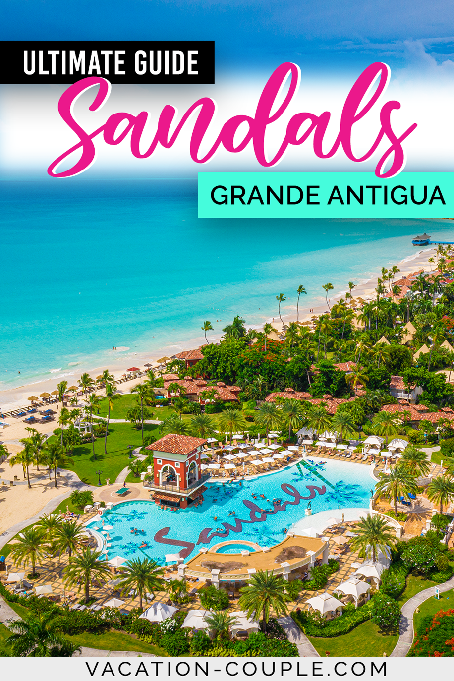 Sandals Grande Antigua Review: The Ultimate Guide